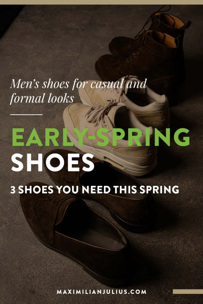 Wondering what shoes to wear in the early days of Spring? With these tips you'll survive any Spring weather and transition from Winter to spring with just three pairs of shoes. #menstyle #shoes #springstyle #menswear #sneakers #laofers #boots